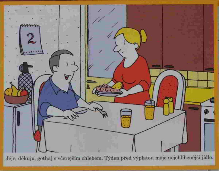 týden před výplatou podává žena manželovi k večeři salám a chleba